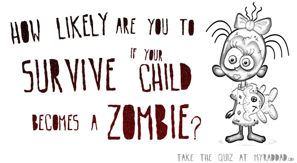Will You Survive If Your Children Turn to Zombies?